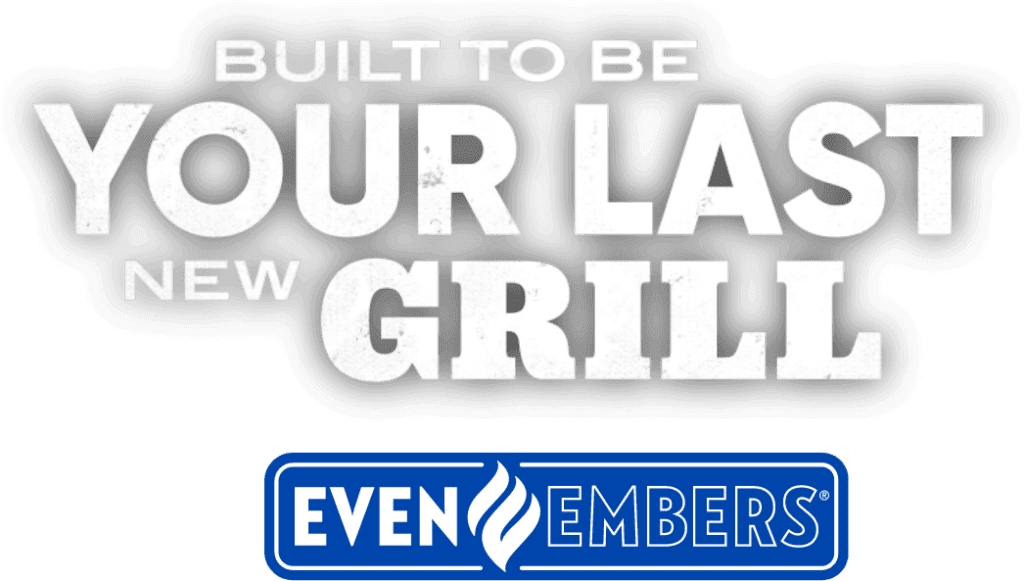 Built to be your last new grill